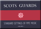 Scots Guards Standard Settings of Pipe Music Vol I